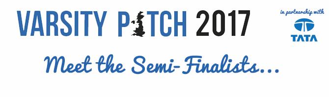 Meet the 2017 Varsity Pitch Semi-Finalists...